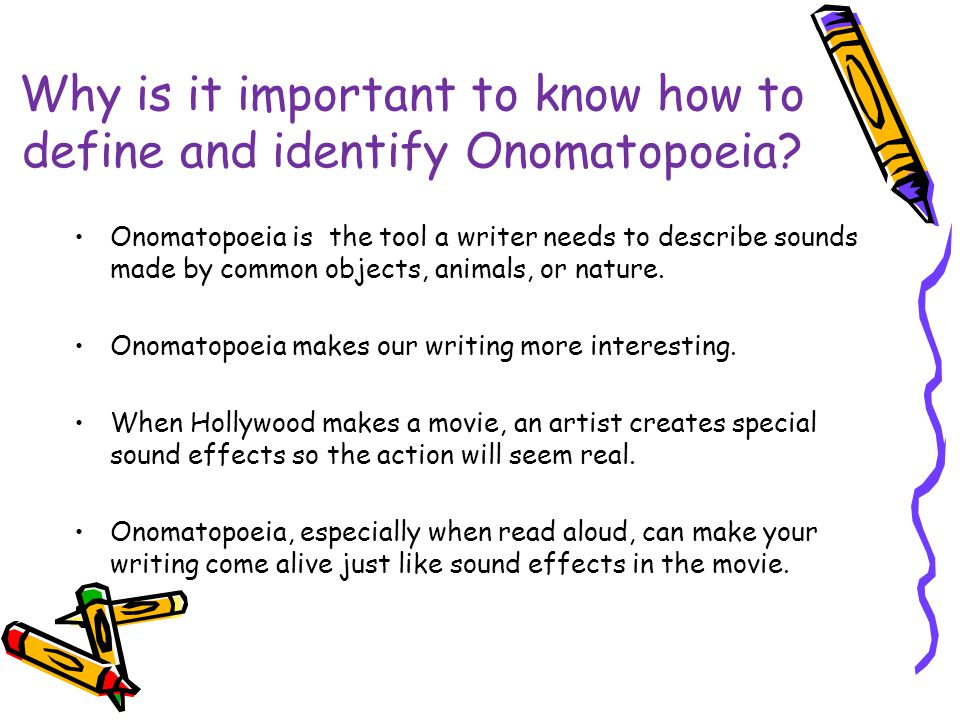 Today we will define and identify onomatopoeia.LR 3.5 What will we define and identify today.
