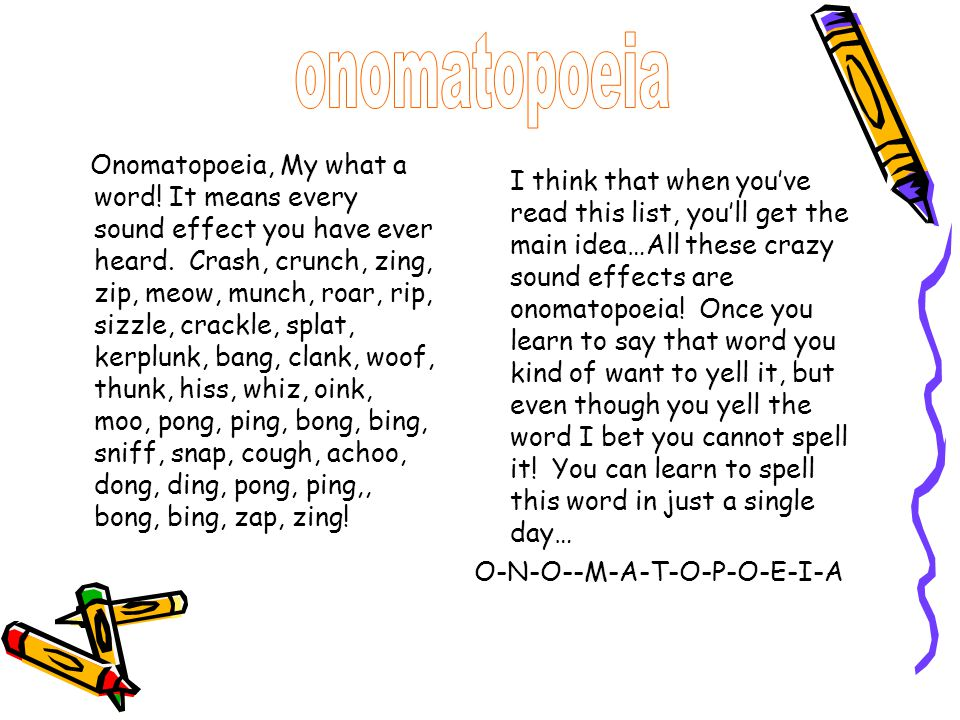 What is ONOMATOPOEIA Onomatopoeia is using sound effect words.