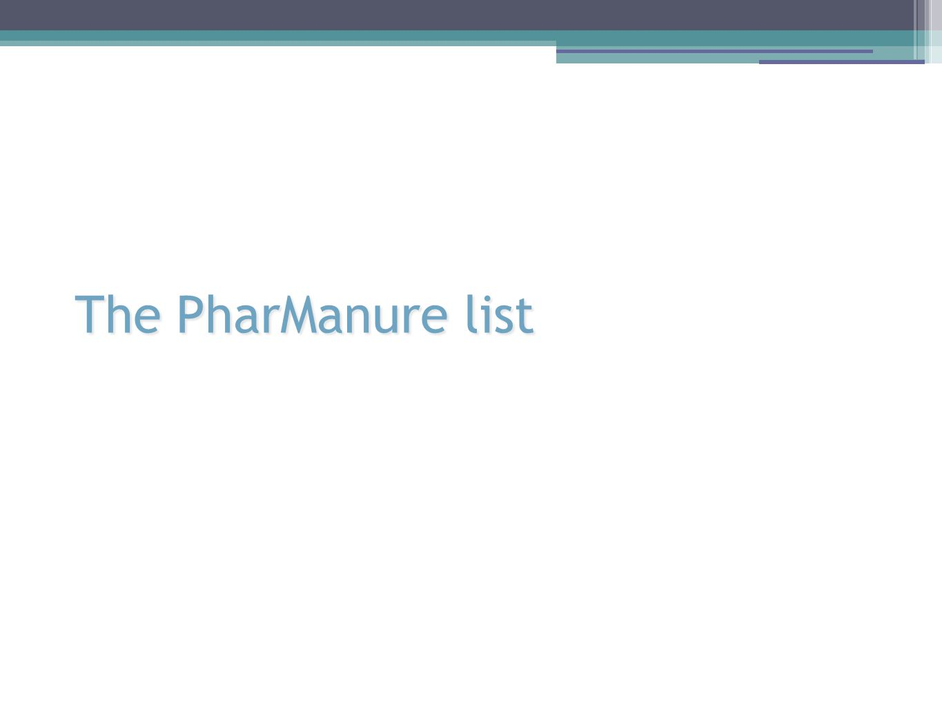 The PharManure list