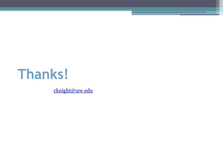 Thanks! cknight@uw.edu