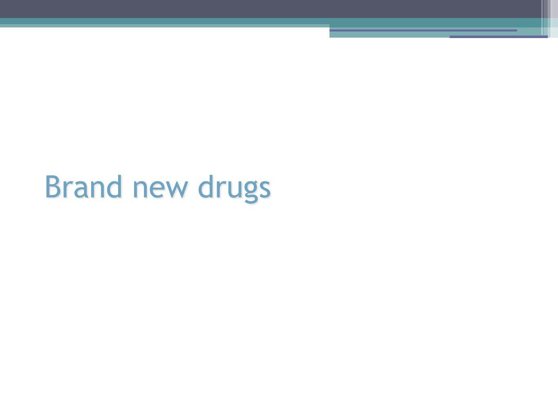 Brand new drugs