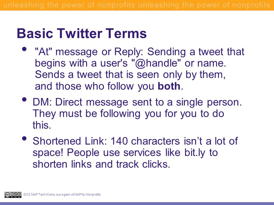 Basic Twitter Terms 2012 MAP TechWorks, a program of MAP for Nonprofits