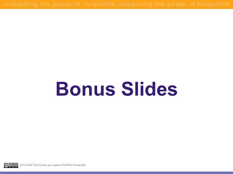 Bonus Slides 2012 MAP TechWorks, a program of MAP for Nonprofits