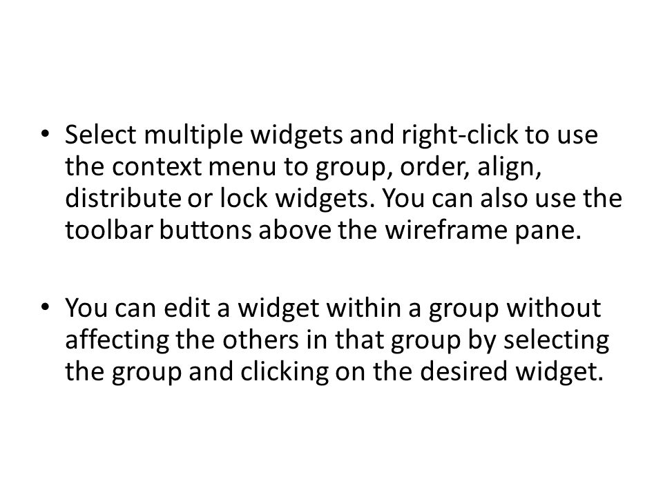 Radio Groups and Selection Groups You can assign radio buttons to a radio group by right clicking on the radio buttons and using Edit Radio Button->Assign Radio Group.