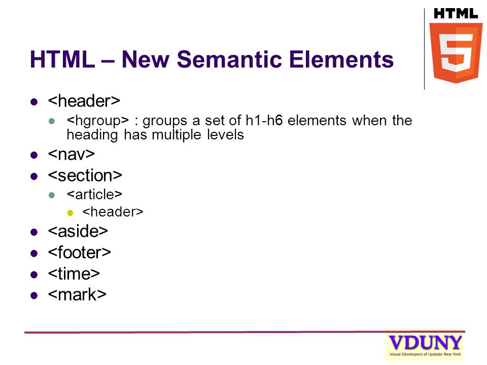 HTML – New Semantic Elements : groups a set of h1-h6 elements when the heading has multiple levels