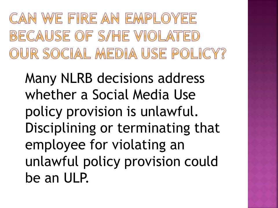 Many NLRB decisions address whether a Social Media Use policy provision is unlawful.