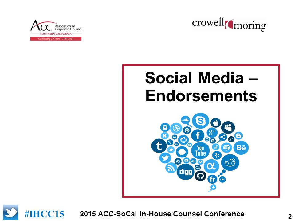 2 2015 ACC-SoCal In-House Counsel Conference [add logo of sponsor] #IHCC15 Social Media – Endorsements