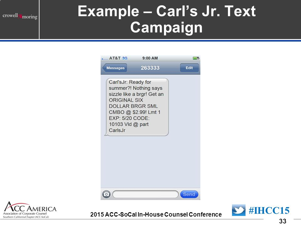 090701_33 33 #IHCC15 2015 ACC-SoCal In-House Counsel Conference Example – Carl's Jr. Text Campaign