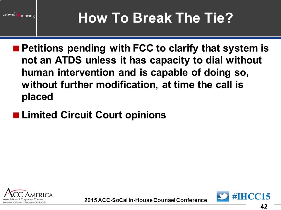 090701_42 42 #IHCC15 2015 ACC-SoCal In-House Counsel Conference How To Break The Tie.
