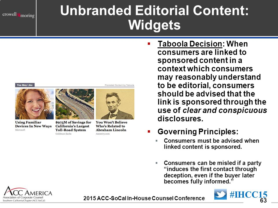 090701_63 63  Taboola Decision: When consumers are linked to sponsored content in a context which consumers may reasonably understand to be editorial, consumers should be advised that the link is sponsored through the use of clear and conspicuous disclosures.