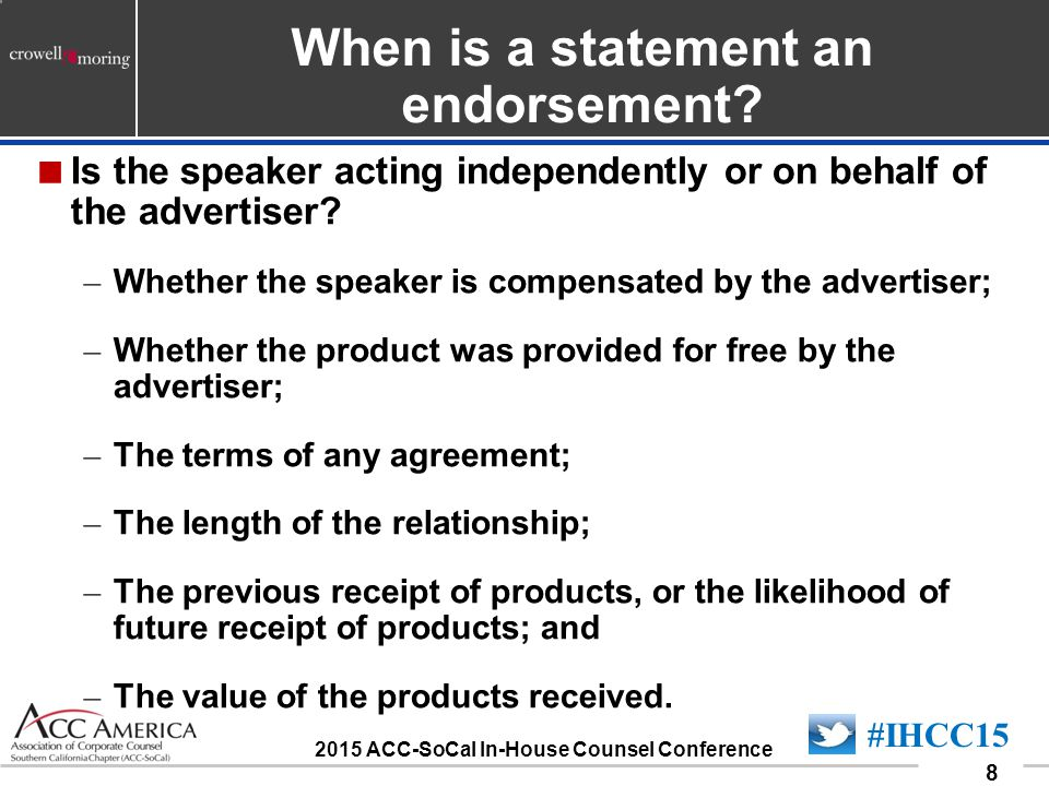 090701_8 8 #IHCC15 2015 ACC-SoCal In-House Counsel Conference 8 When is a statement an endorsement.