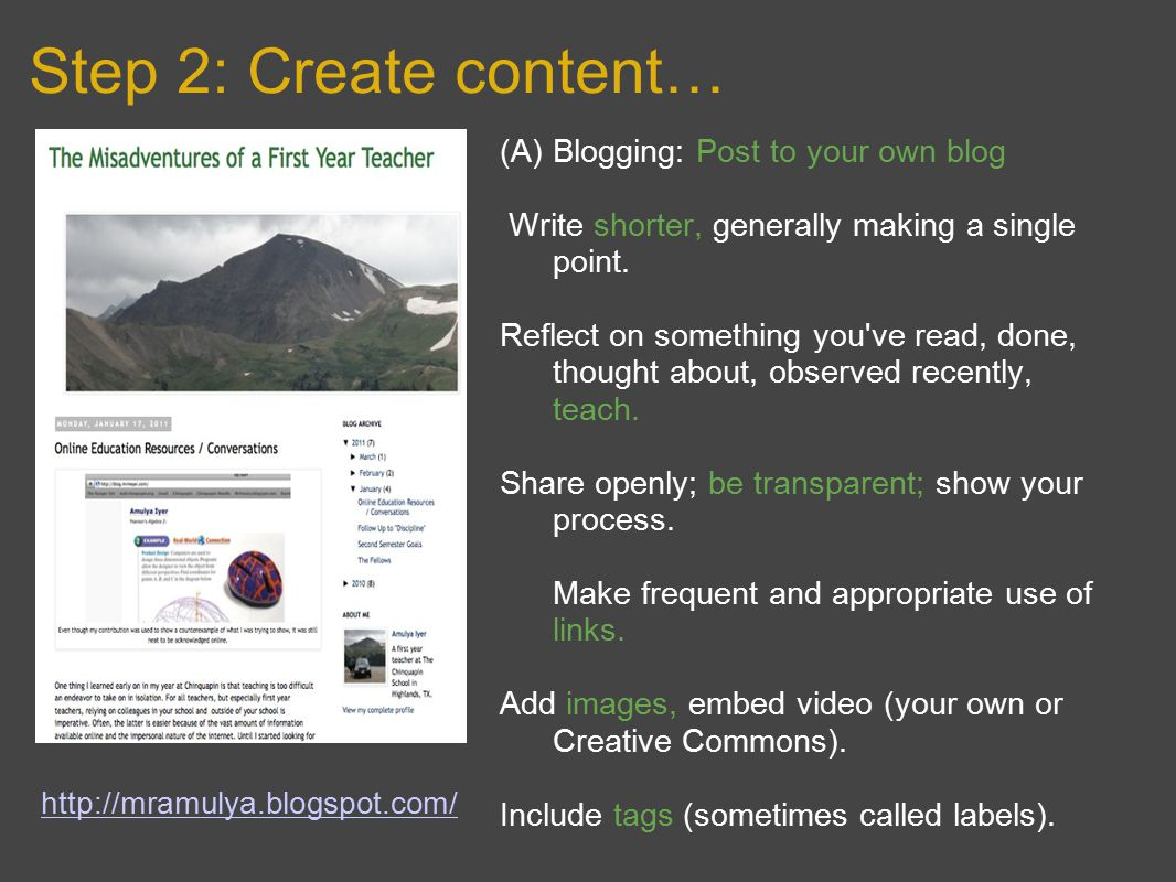 Step 2: Create content… (A)Blogging: Post to your own blog Write shorter, generally making a single point.