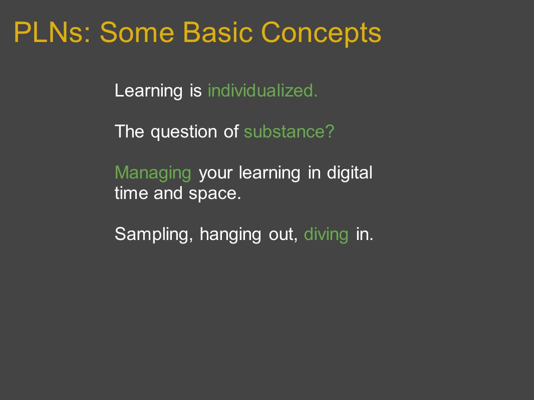 PLNs: Some Basic Concepts Learning is individualized.