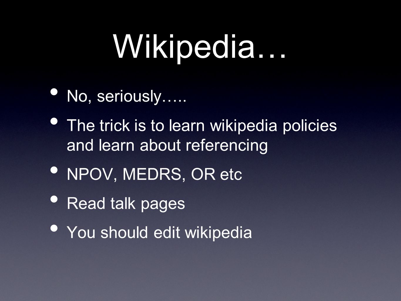 Wikipedia… No, seriously…..