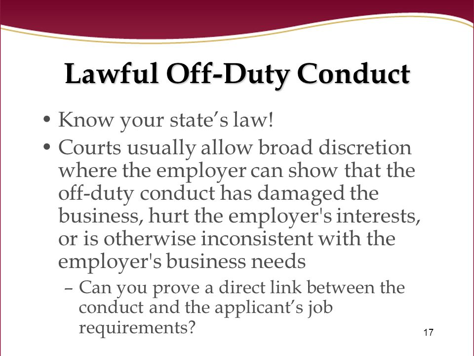 17 Lawful Off-Duty Conduct Know your state's law.
