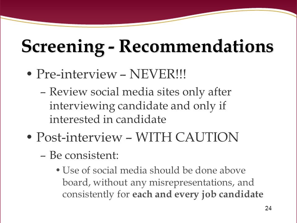 24 Screening - Recommendations Pre-interview – NEVER!!.