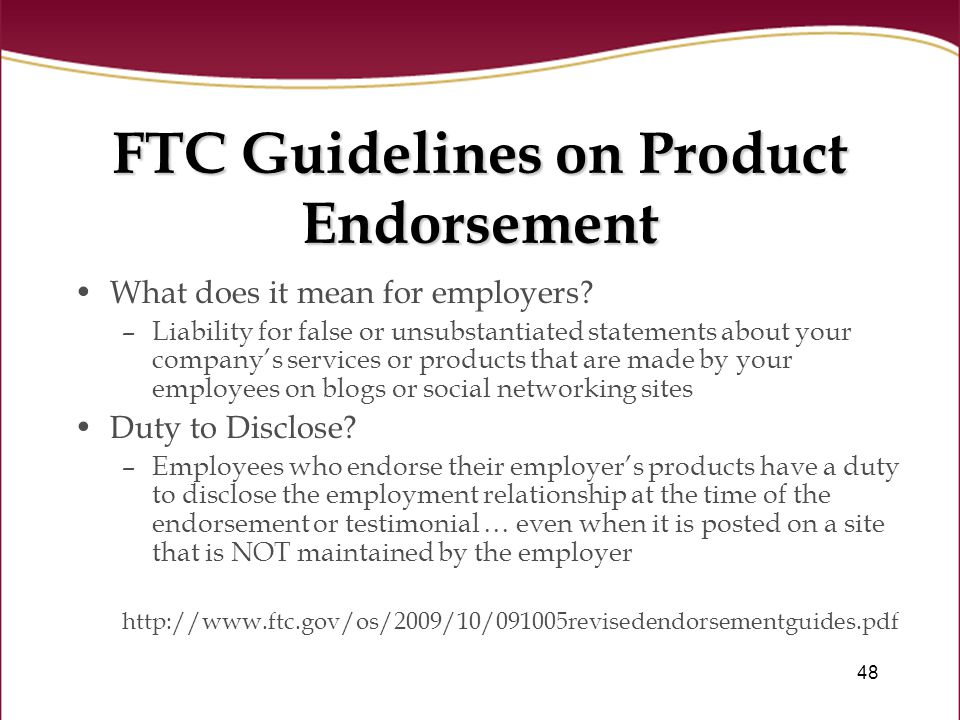 48 FTC Guidelines on Product Endorsement What does it mean for employers.