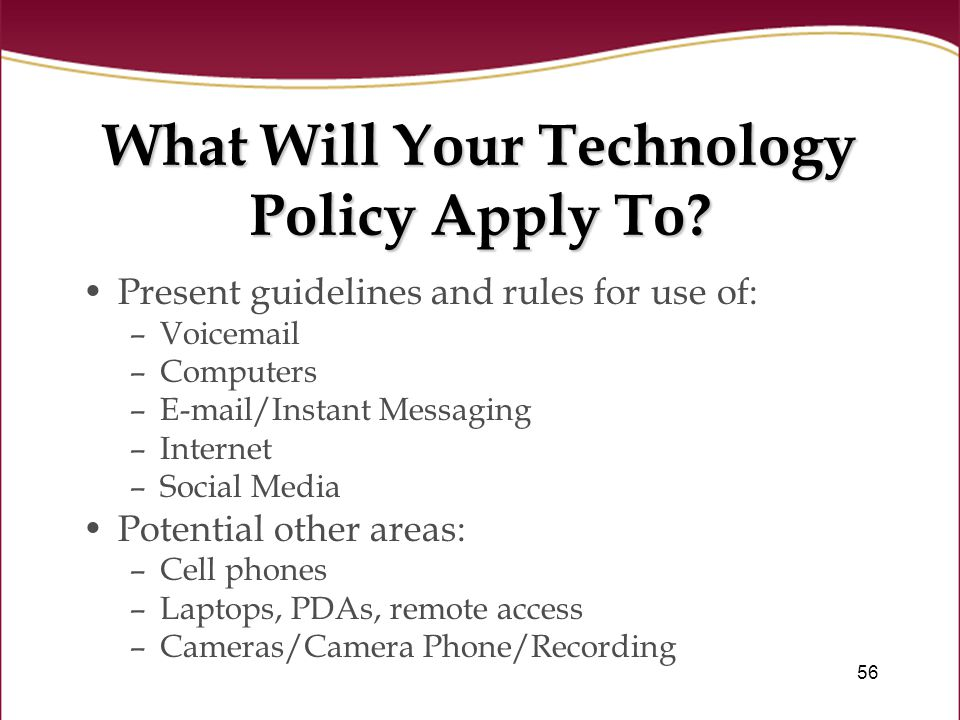 56 What Will Your Technology Policy Apply To.