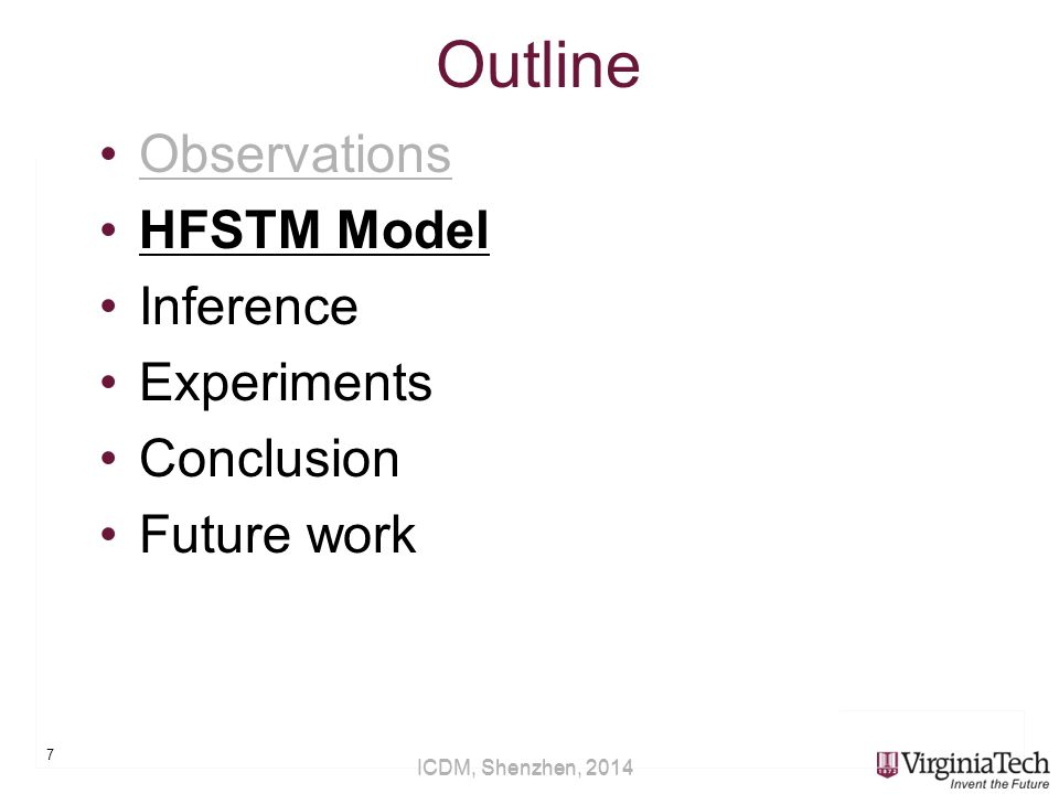 ICDM, Shenzhen, 2014 Outline Observations HFSTM Model Inference Experiments Conclusion Future work 7