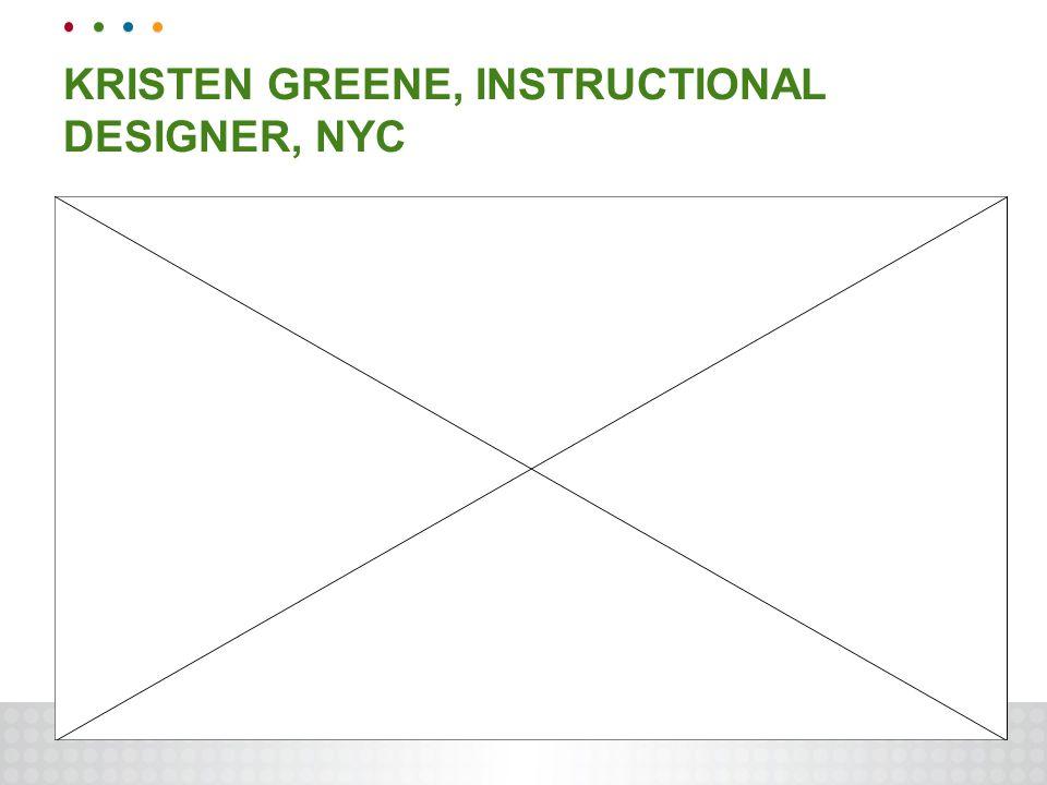 KRISTEN GREENE, INSTRUCTIONAL DESIGNER, NYC