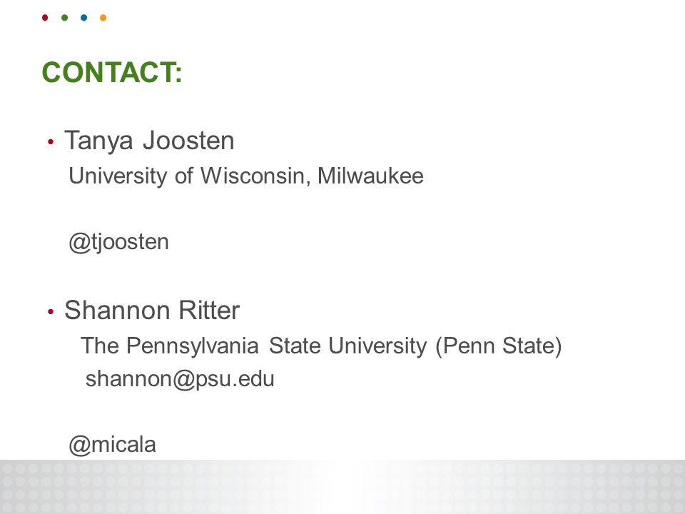 CONTACT: Tanya Joosten University of Wisconsin, Milwaukee @tjoosten Shannon Ritter The Pennsylvania State University (Penn State) shannon@psu.edu @micala