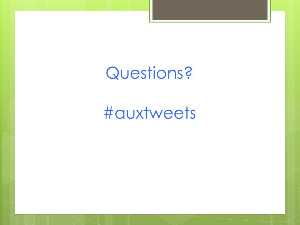 Questions? #auxtweets