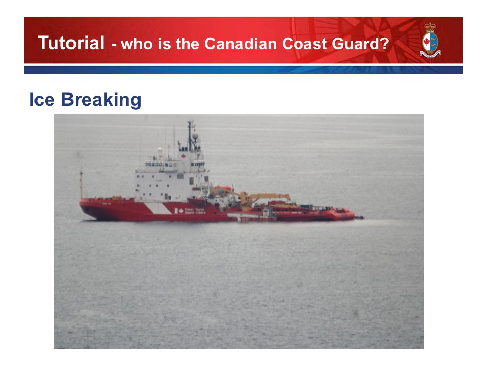 Ice Breaking Tutorial - who is the Canadian Coast Guard