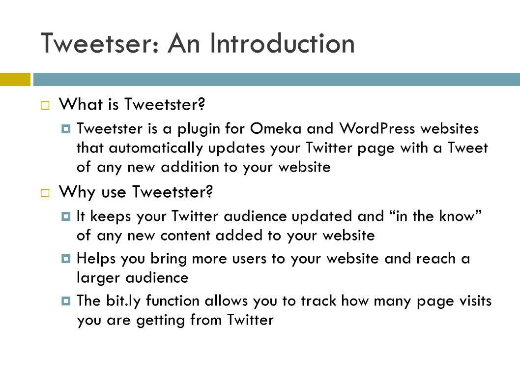 Tweetser: An Introduction  What is Tweetster.