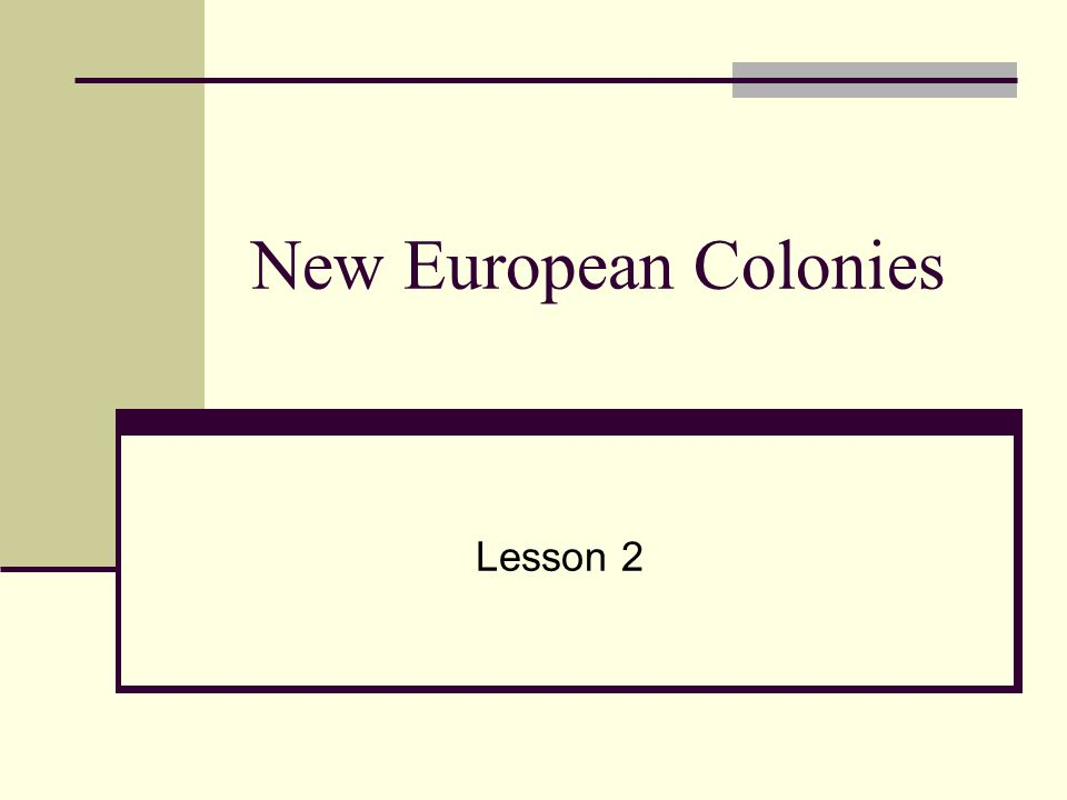 New European Colonies Lesson 2