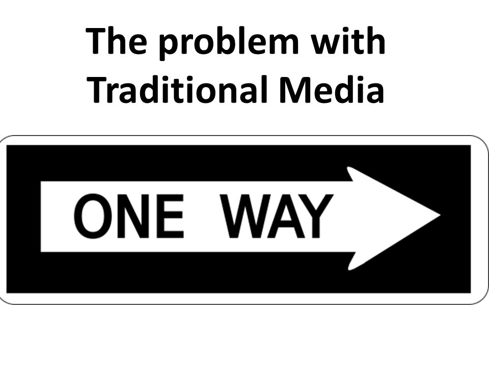 The problem with Traditional Media