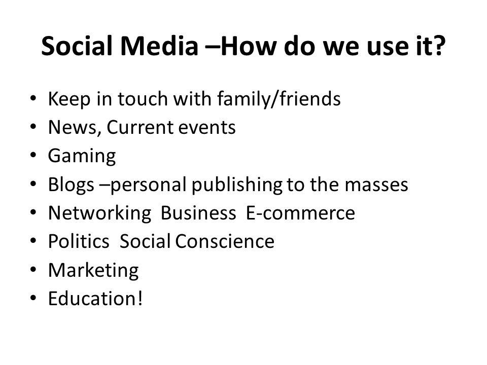 Social Media –How do we use it.