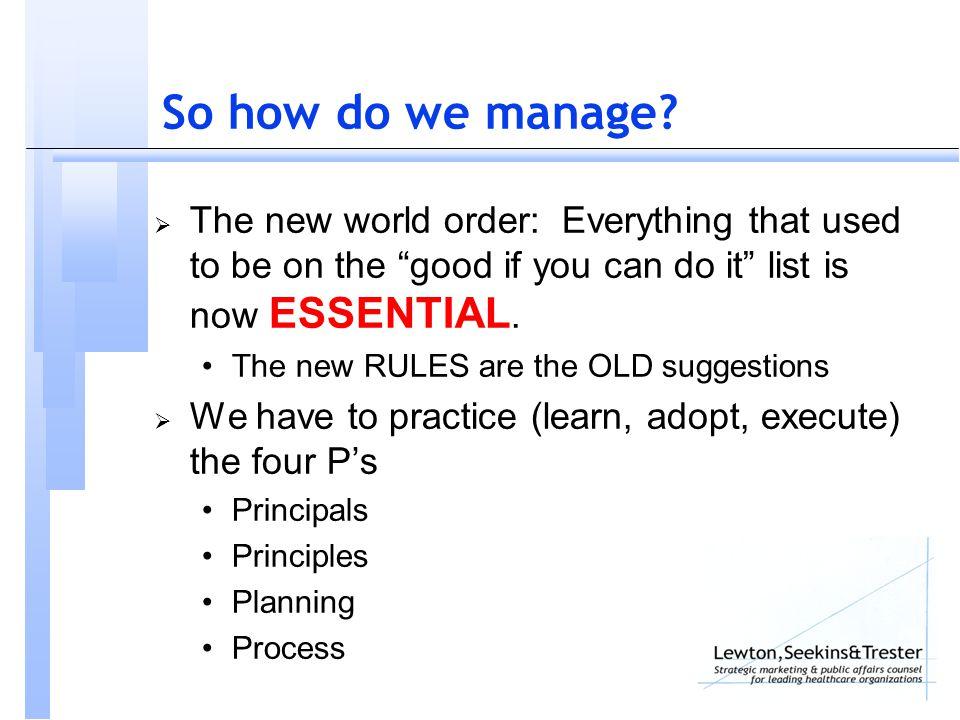So how do we manage.