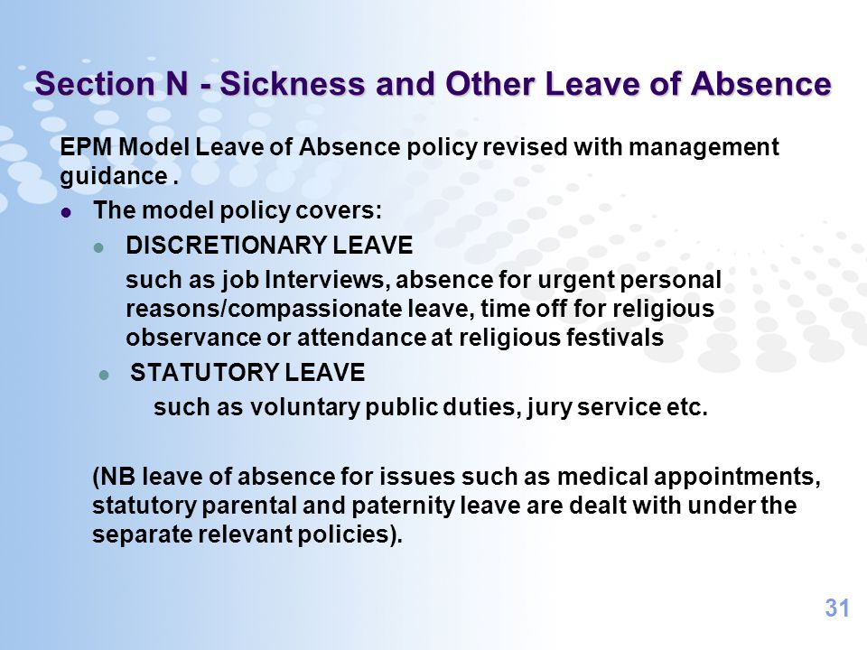 31 Section N - Sickness and Other Leave of Absence EPM Model Leave of Absence policy revised with management guidance.