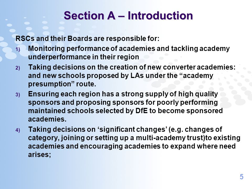5 Section A – Introduction Section A – Introduction RSCs and their Boards are responsible for: 1) Monitoring performance of academies and tackling aca