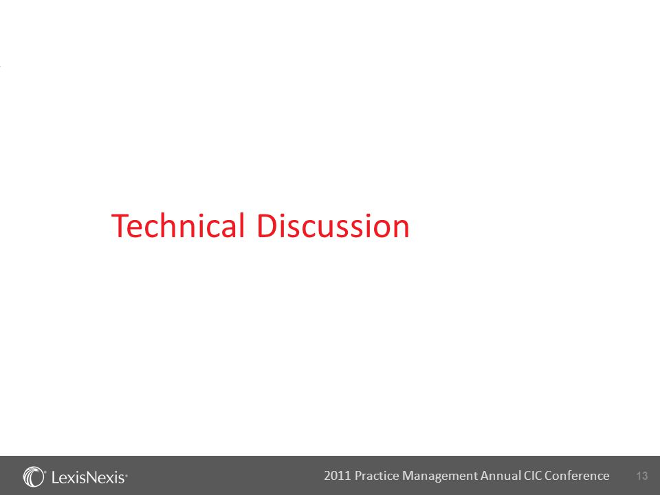13 2011 Practice Management Annual CIC Conference Technical Discussion
