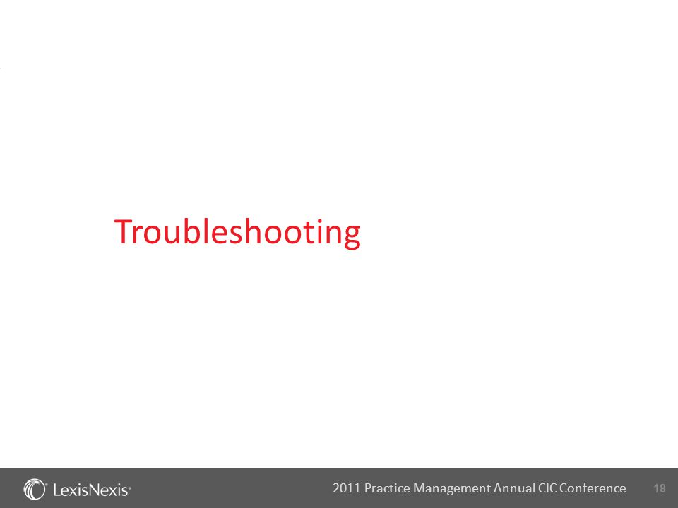 18 2011 Practice Management Annual CIC Conference Troubleshooting
