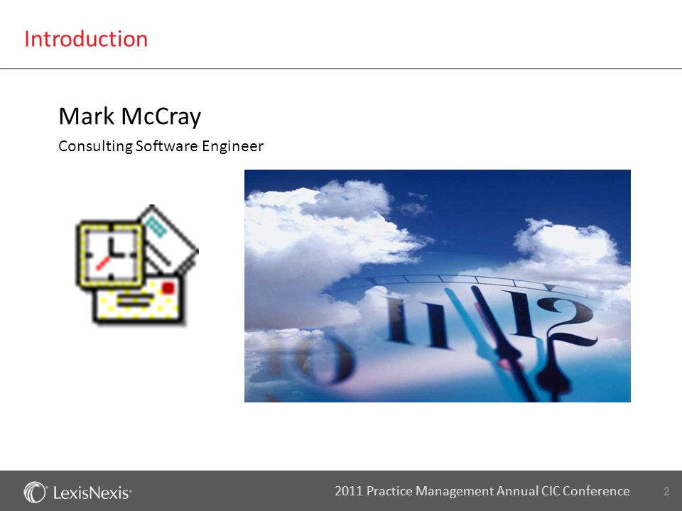 2 2011 Practice Management Annual CIC Conference Introduction Mark McCray Consulting Software Engineer
