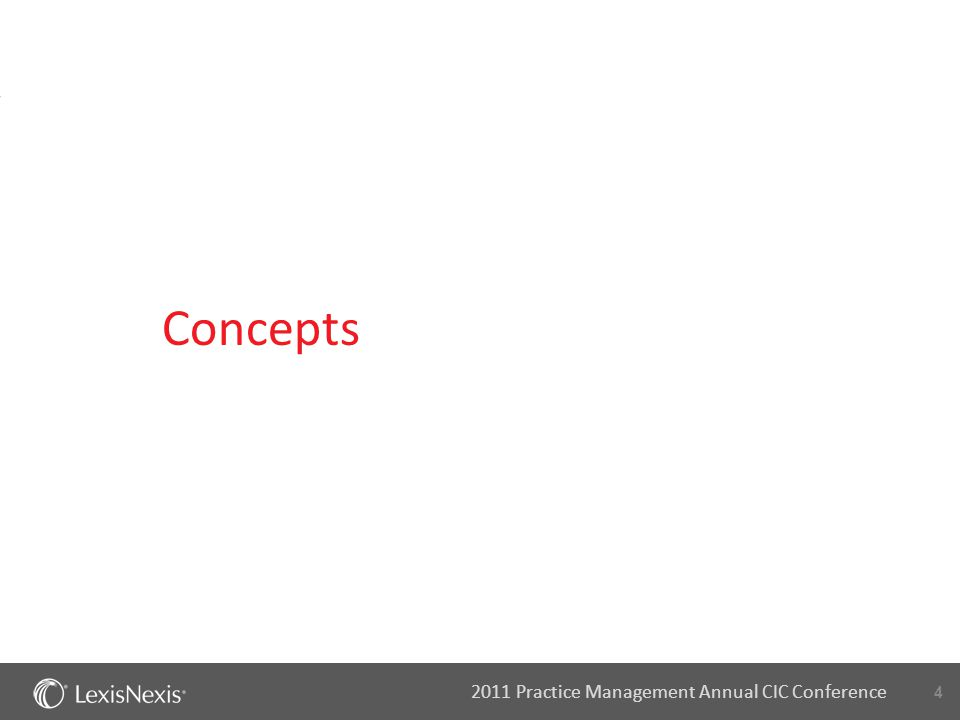 4 2011 Practice Management Annual CIC Conference Concepts