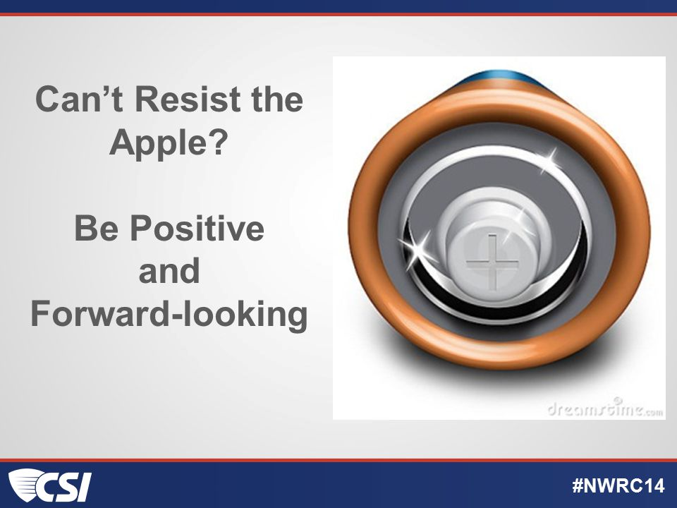 Can't Resist the Apple? Be Positive and Forward-looking #NWRC14