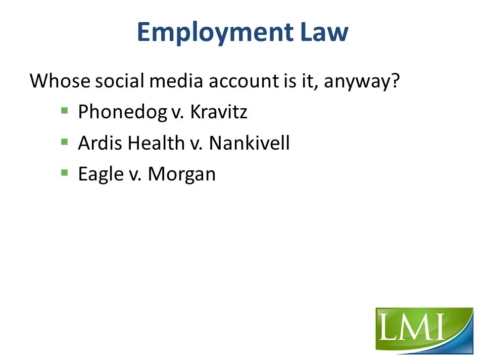Employment Law Whose social media account is it, anyway.