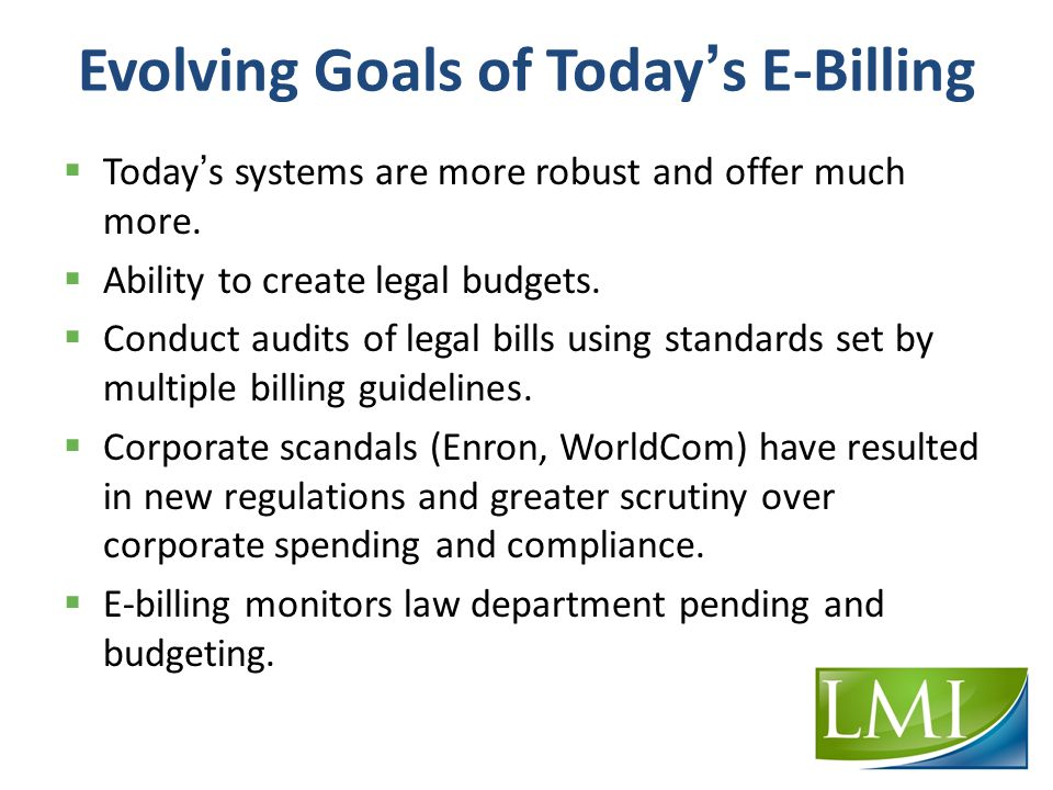 Evolving Goals of Today ' s E-Billing  Today ' s systems are more robust and offer much more.