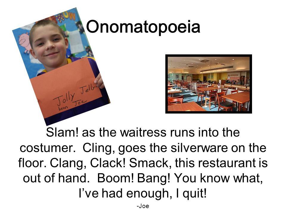 Onomatopoeia Slam. as the waitress runs into the costumer.