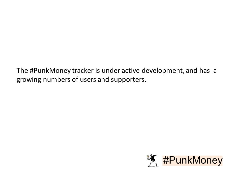 #PunkMoney The #PunkMoney tracker is under active development, and has a growing numbers of users and supporters.