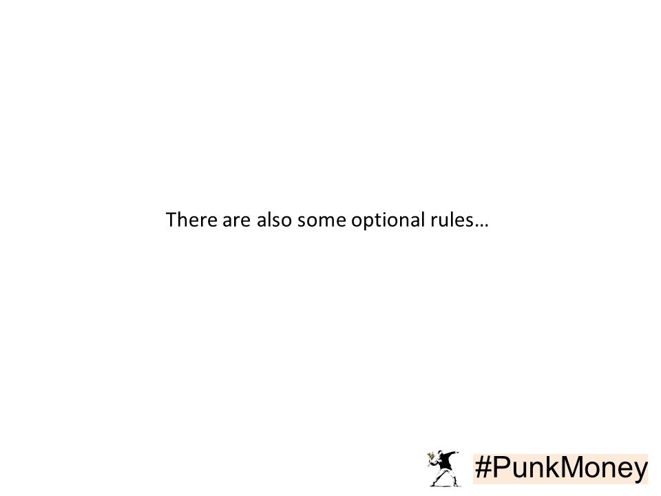 #PunkMoney There are also some optional rules…