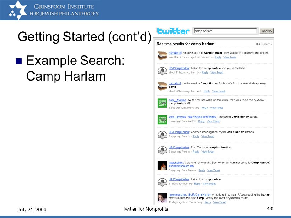 Twitter for Nonprofits10 July 21, 2009 Getting Started (cont'd) Example Search: Camp Harlam