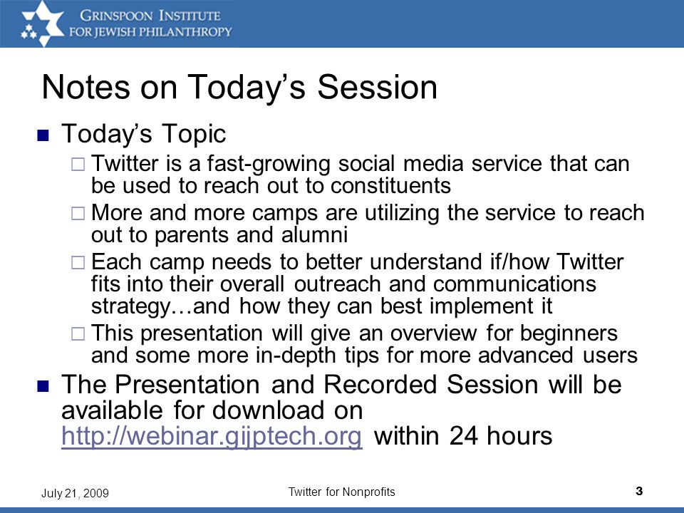 Twitter for Nonprofits24 July 21, 2009 Grinspoon Institute Webinars – Feedback/Questions How did we do.