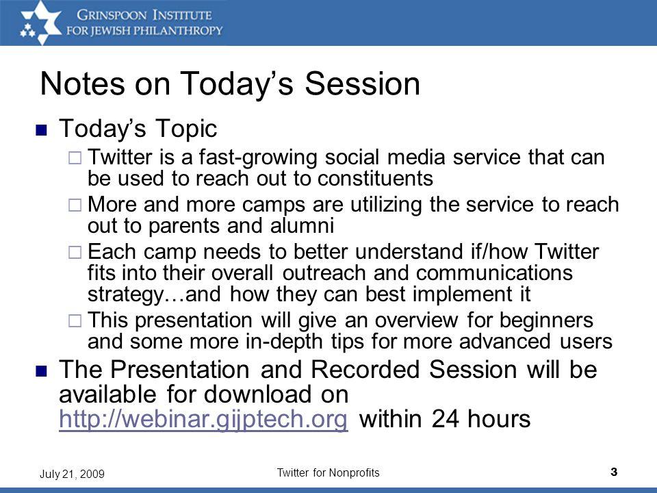 Twitter for Nonprofits14 July 21, 2009 Twitter as an Organization (cont'd) Follow us.
