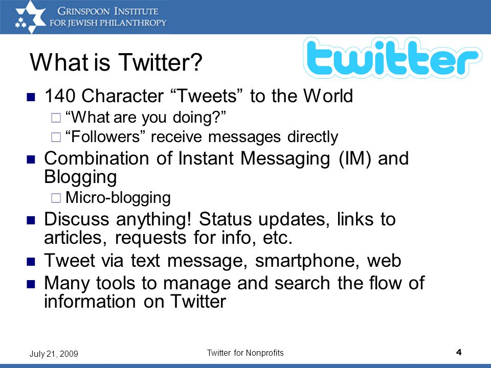 Twitter for Nonprofits4 July 21, 2009 What is Twitter.