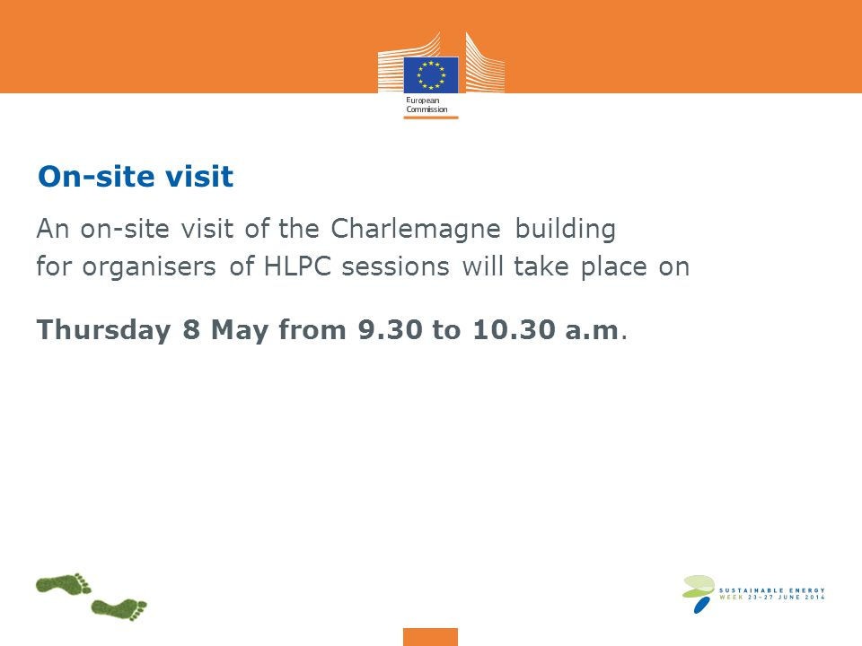 On-site visit An on-site visit of the Charlemagne building for organisers of HLPC sessions will take place on Thursday 8 May from 9.30 to 10.30 a.m.