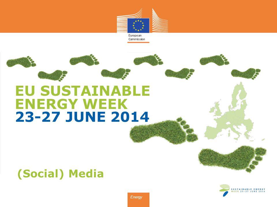 EU SUSTAINABLE ENERGY WEEK 23-27 JUNE 2014 Energy (Social) Media